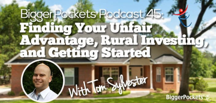 Biggerpockets Podcast 045 Finding Your Unfair Advantage Rural