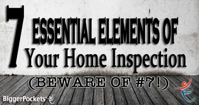 7 Essential Elements of Your Home Inspection (Beware of #7!)