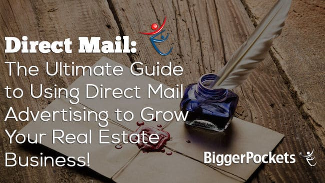 Post image for The Ultimate Guide to Using Direct Mail Advertising to Grow Your Real Estate Business