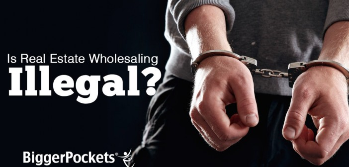 Real Estate Wholesaling Illegal
