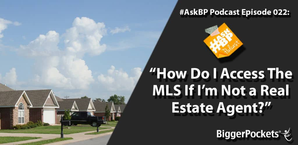 #AskBP 022: How Do I Access The MLS If I'm Not a Real Estate Agent?