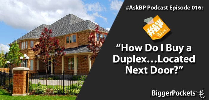 How Do I Buy a Duplex…Located Next Door?