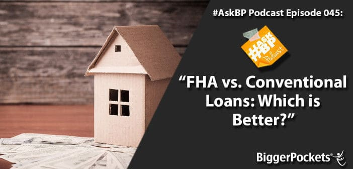 FHA vs. Conventional Loans- Which is Better?