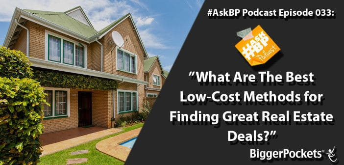 What Are The Best Low-Cost Methods for Finding Great Real Estate Deals?