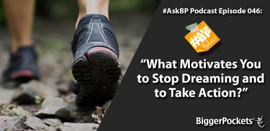 #AskBP 046: What Motivates You to Stop Dreaming and to Take Action?