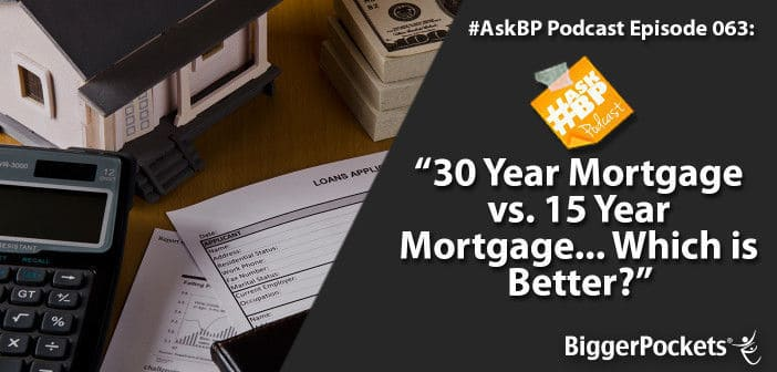 30 Year Mortgage vs. 15 Year Mortgage... Which is Better?
