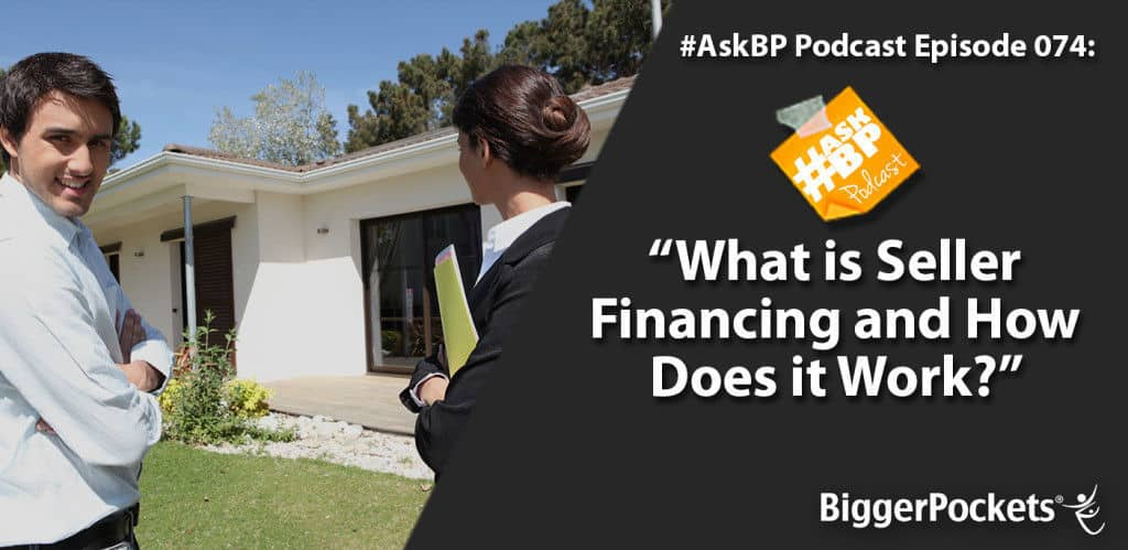 #AskBP 074: What is Seller Financing and How Does it Work?