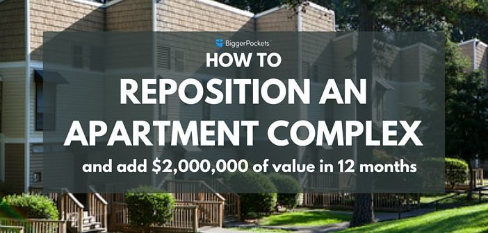 How to Reposition an Apartment Complex and Add $2,000,000 in Value in 12 Months