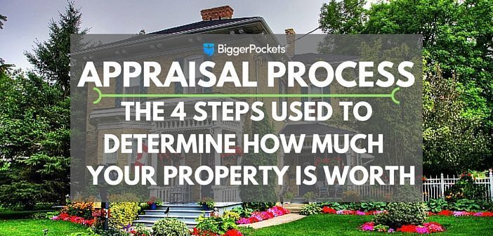 Appraisal Process: The 4 Steps Used to Determine How Much Your Property is Worth