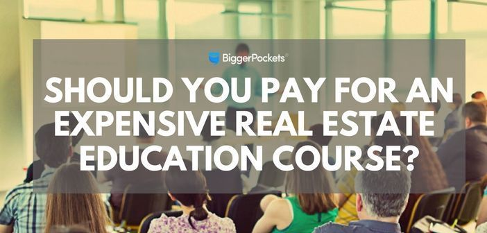Should You Pay for an Expensive Real Estate Education Course?