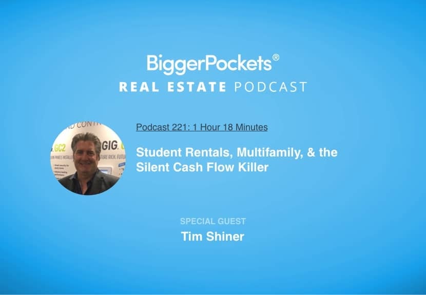 BiggerPockets Podcast 221: Buy and Hold Real Estate—What Works and What Doesn't with Tim Shiner