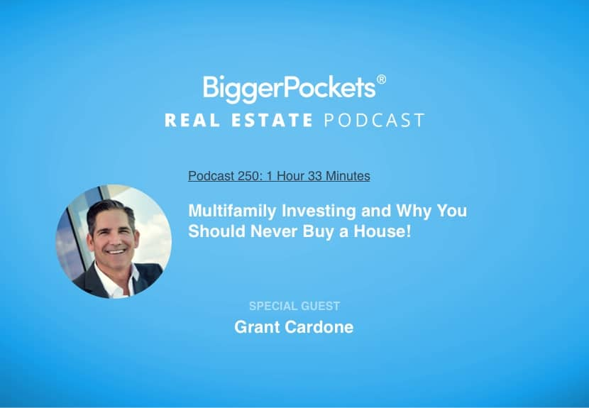 Grant Cardone on Multifamily Investing and Why You Should Never Buy a House!