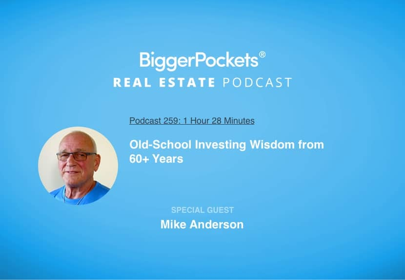 BiggerPockets Podcast 259: Old-School Investing Wisdom from 60+ Years with Mike Anderson