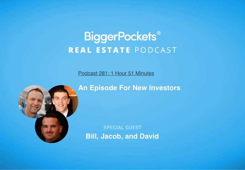 How to Get Your First Deal—An Episode For New Investors With Bill, Jacob, and David!