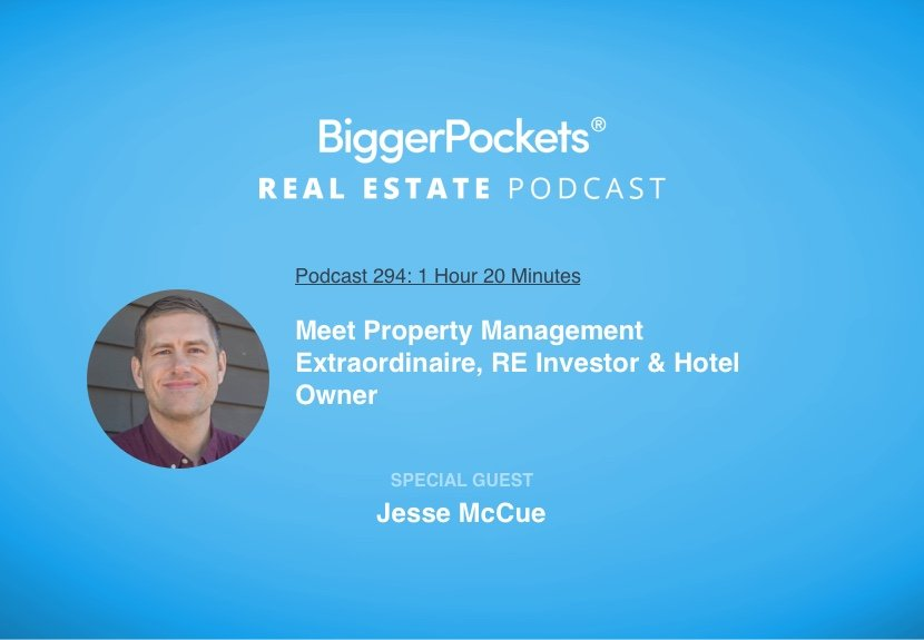 Meet Property Management Extraordinaire, RE Investor & Hotel Owner Jesse McCue