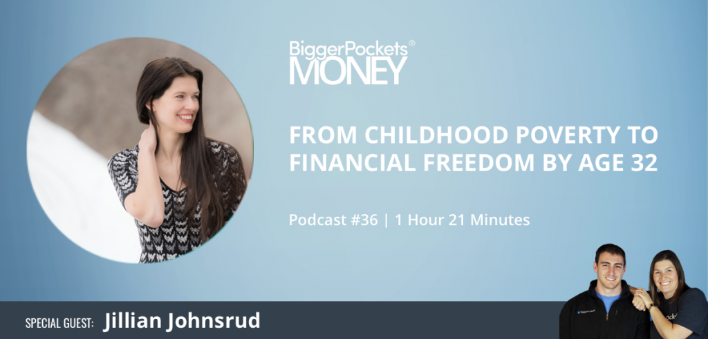 From Childhood Poverty to Financial Freedom by Age 32 with Jillian Johnsrud
