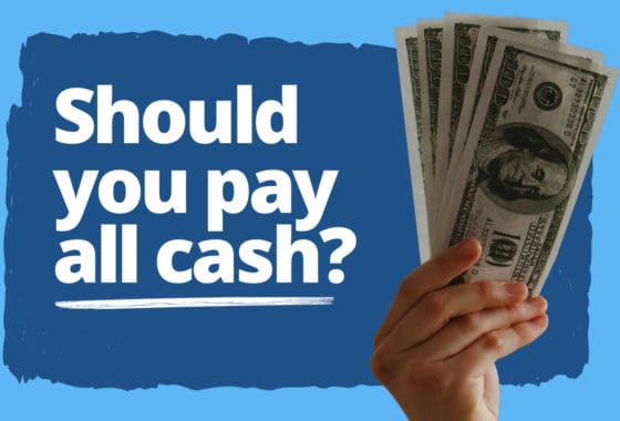 Should You Pay Cash for a House? Maybe Not—Here's Why