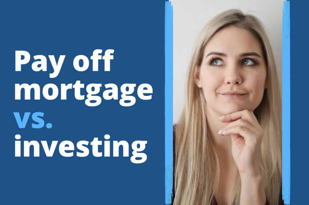 Ready to Pay Off Your Mortgage? Think Again — Consider Investing Instead