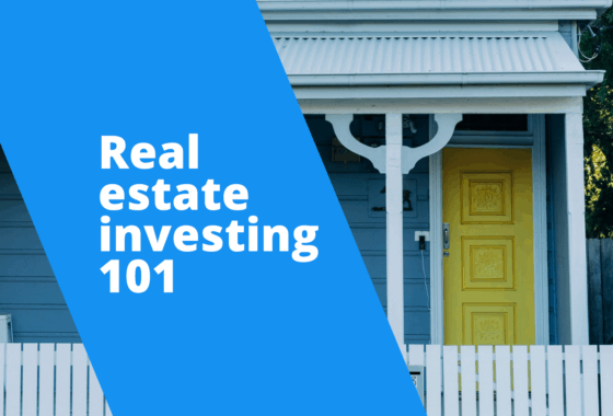 REI 101: Where to Start If You Want to Begin Investing in Real Estate