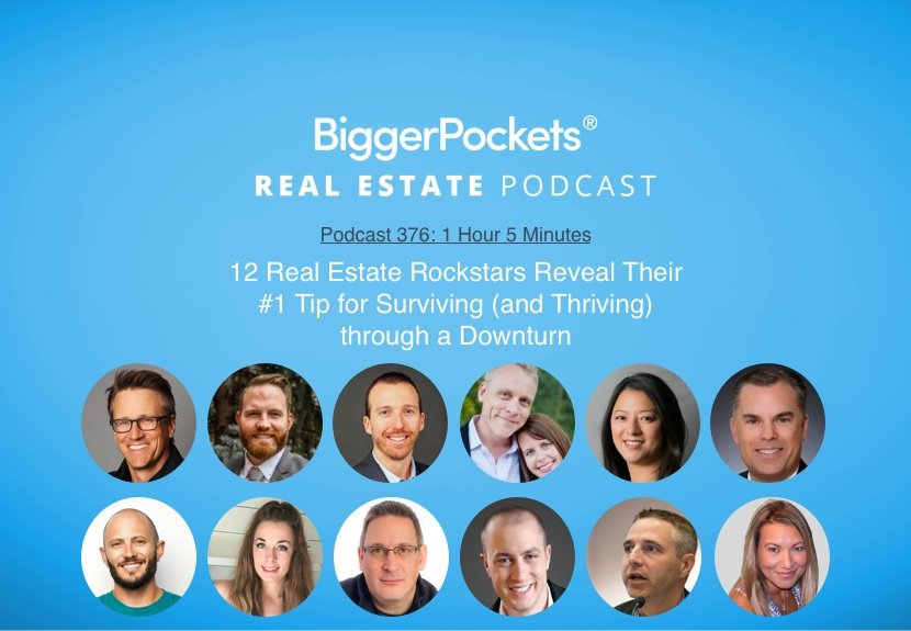 BiggerPockets Podcast 376: 12 Real Estate Rockstars Reveal Their No. 1 Tip for Surviving (& Thriving) Through a Downturn