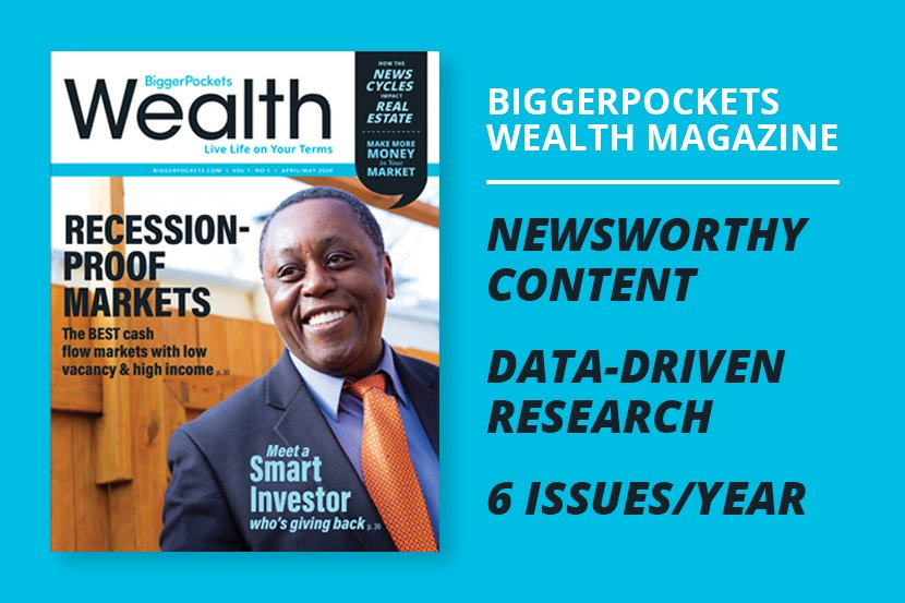 Last Chance for First-Ever Issue of BiggerPockets Wealth Magazine (Don't Miss Out!)