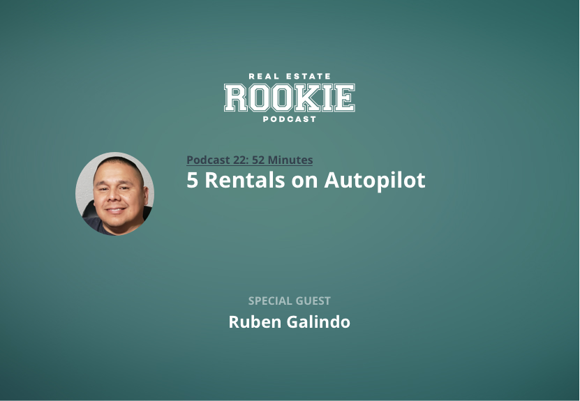 Rookie Podcast 22: 5 Rentals on Autopilot with Full-Time Highway Patrolman Ruben Galindo