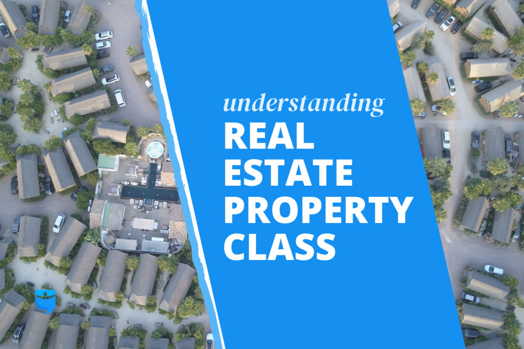 Understanding Real Estate Property Class: How to Know Where to Invest