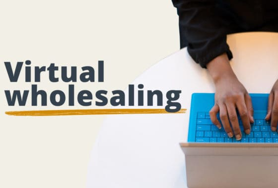 Virtual Wholesaling: Invest From Afar — In Any Market