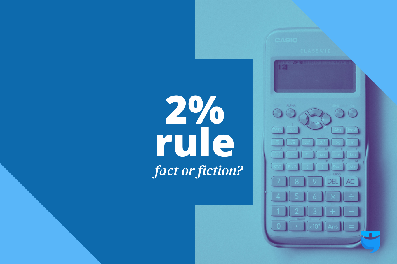 The 2% Rule: Fact, Fiction, or Feasible? (Updated 2021)