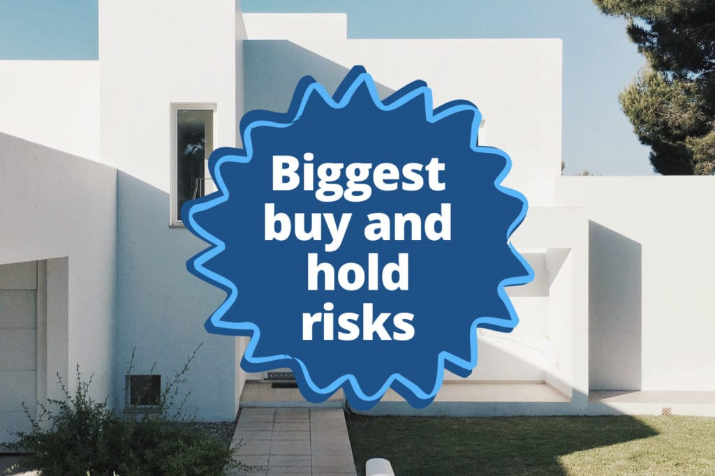 What Are the Biggest Risks in Buy and Hold Real Estate?