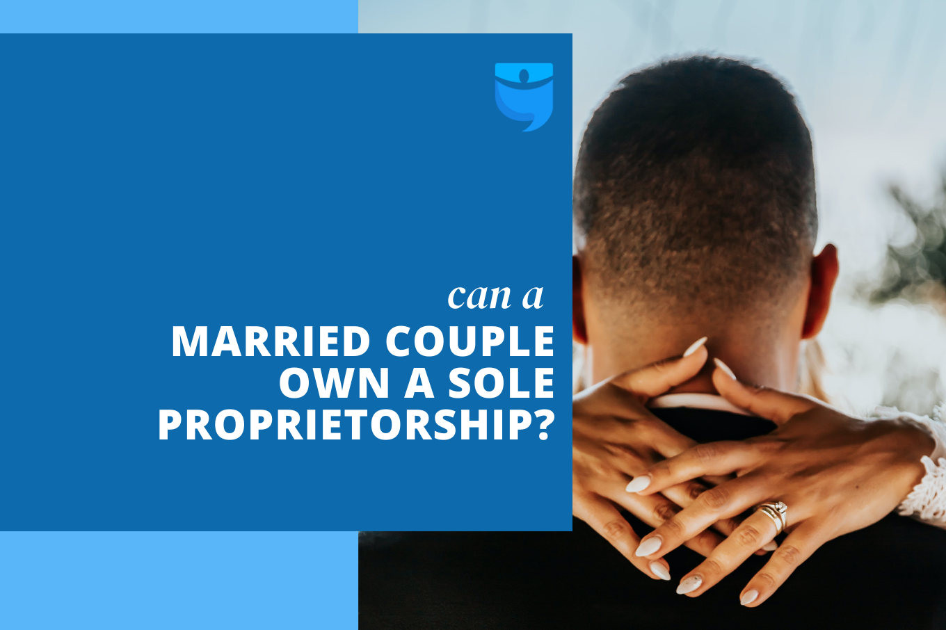 One Is the Loneliest Number: Owning a Sole Proprietorship With Your Spouse