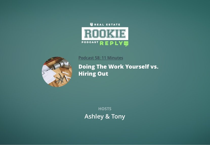 Rookie Podcast 58: Rookie Reply: Doing The Work Yourself vs. Hiring Out
