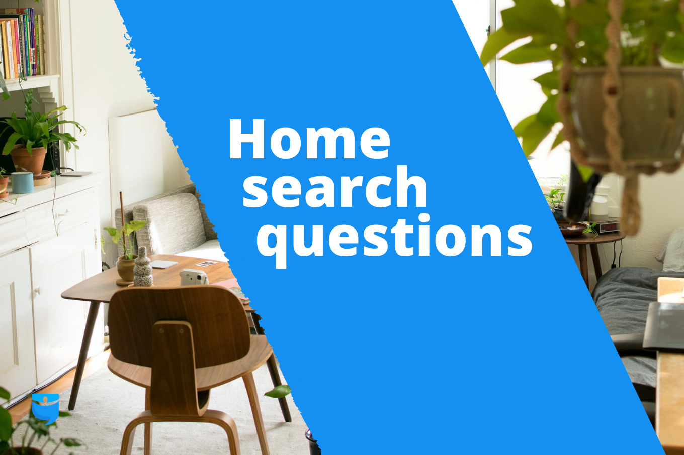 Start Your House Hunt Right by Asking These Questions First