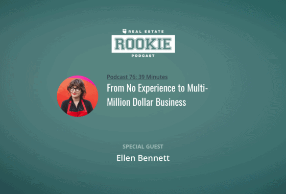 Rookie Podcast 76: From No Experience to Multi-Million Dollar Business with Ellen Bennett