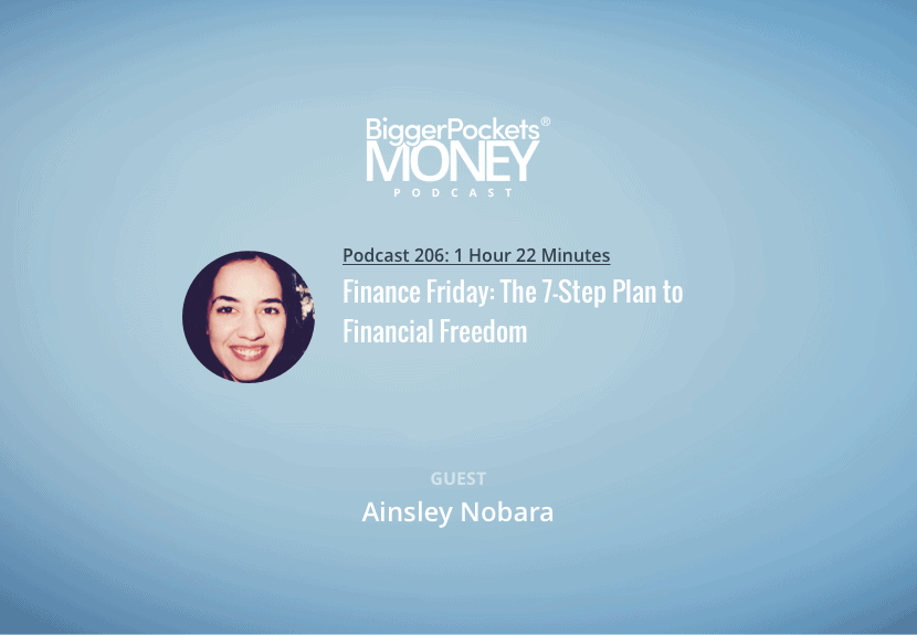 BiggerPockets Money Podcast 206: Finance Friday: The 7-Step Plan to Financial Freedom