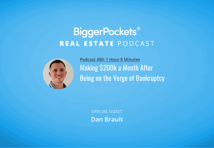 BiggerPockets Podcast 480: Making $200k a Month After Being on the Verge of Bankruptcy