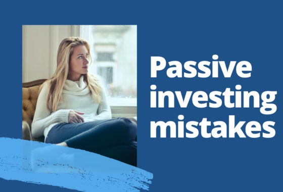 Passive Investors: Don't Make These 2 Critical Mistakes