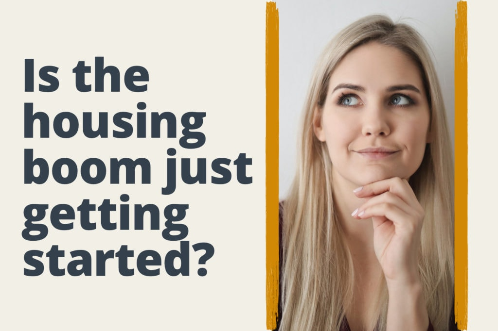 Is the Housing Boom Just Getting Started?