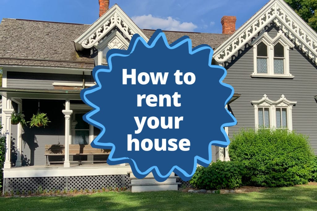 How to Rent Your House: The Definitive Step-by-Step Guide