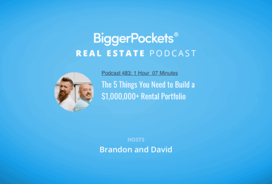 BiggerPockets Podcast 483: The 5 Things You Need to Build a $1,000,000+ Rental Portfolio