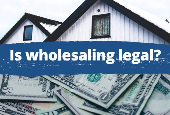 Is Wholesaling Legal? It's Complicated