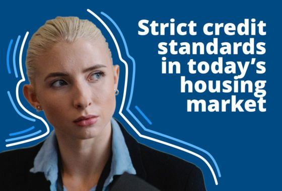 Do Stricter Credit Standards Keep Today's Housing Markets Stable?