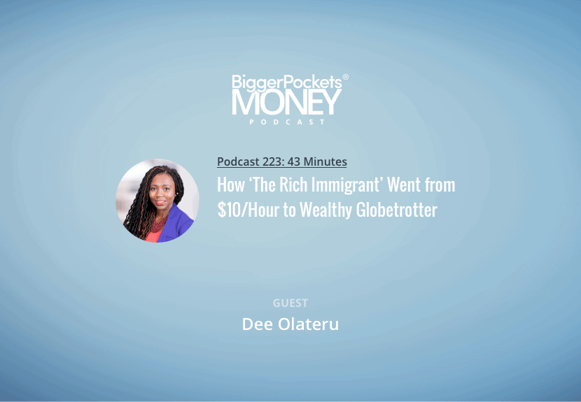 BiggerPockets Money Podcast 223: How 'The Rich Immigrant' Went from $10/Hour to Wealthy Globetrotter