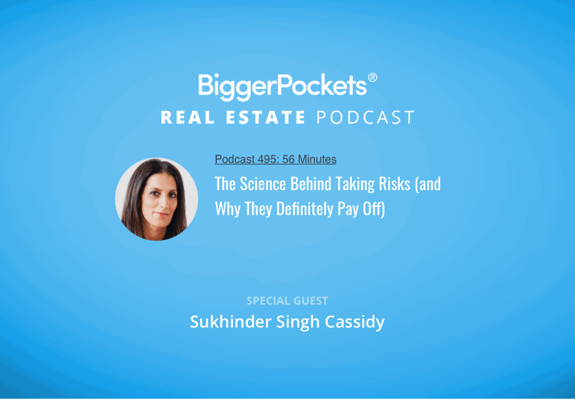 BiggerPockets Podcast 495: The Science Behind Taking Risks (and Why They Definitely Pay Off)