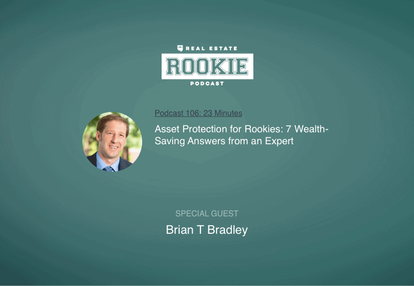 Rookie Podcast 106: Asset Protection for Rookies: 7 Wealth-Saving Answers from an Expert