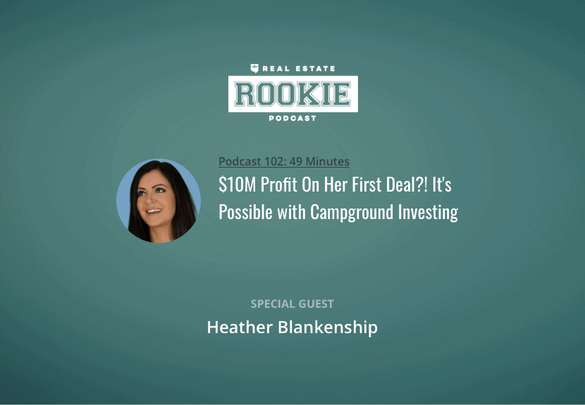 Rookie Podcast 102: $10M Profit On Her First Deal?! It's Possible with Campground Investing