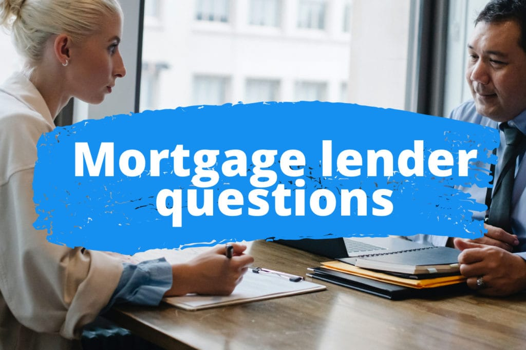 Ask These 19 Questions to Find the Best Mortgage Lender