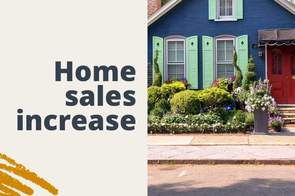 Home Sales Increased—But Will We Ever Meet Demand?
