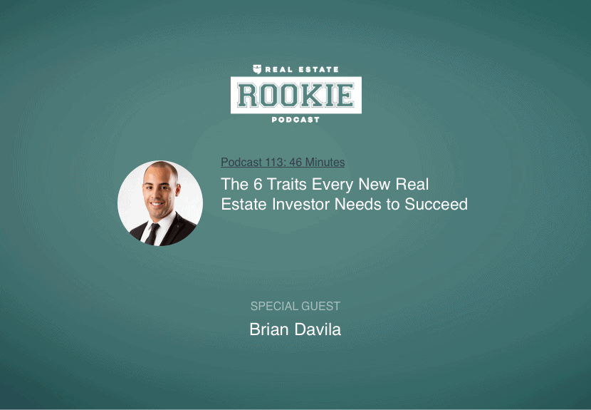 Rookie Podcast 113: The 6 Traits Every New Real Estate Investor Needs to Succeed