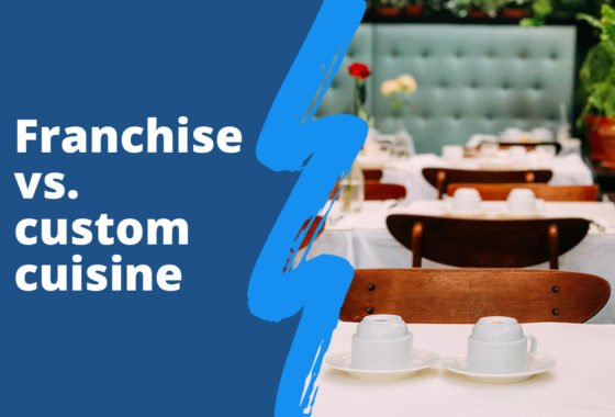 Are You a Boring Franchise or Custom Cuisine?